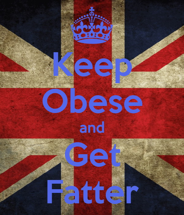Keep Obese and Get Fatter