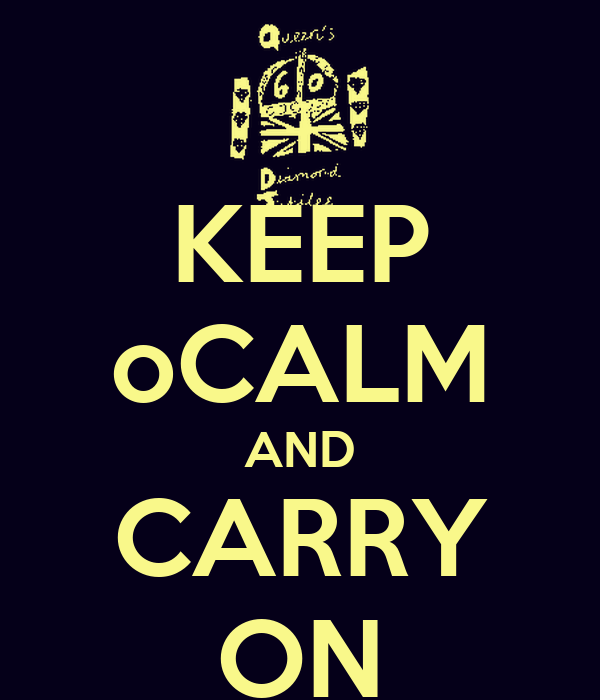 KEEP oCALM AND CARRY ON