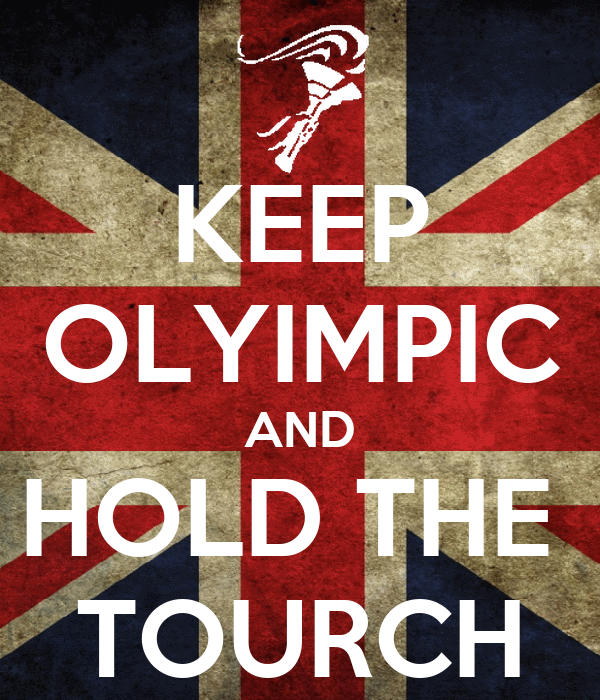 KEEP OLYIMPIC AND HOLD THE  TOURCH