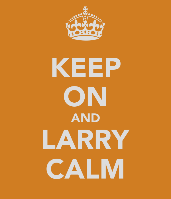 KEEP ON AND LARRY CALM