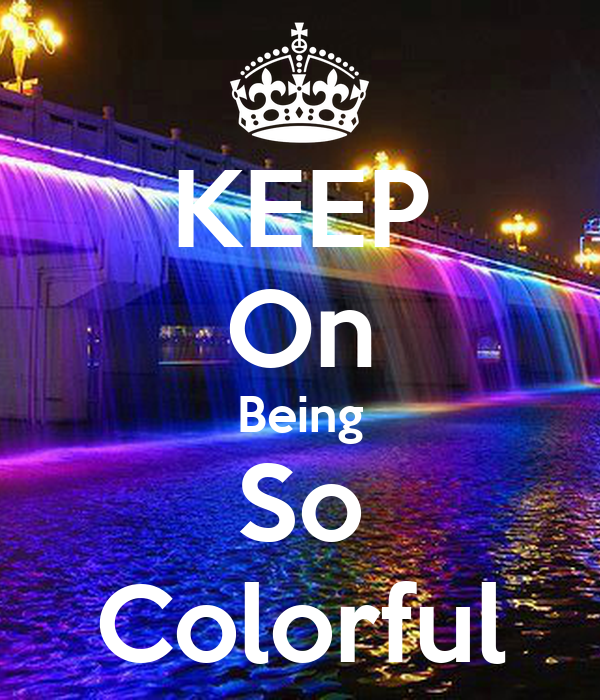 KEEP On Being So Colorful