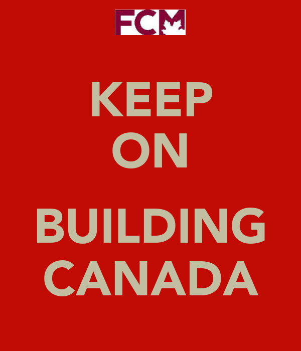 KEEP ON  BUILDING CANADA