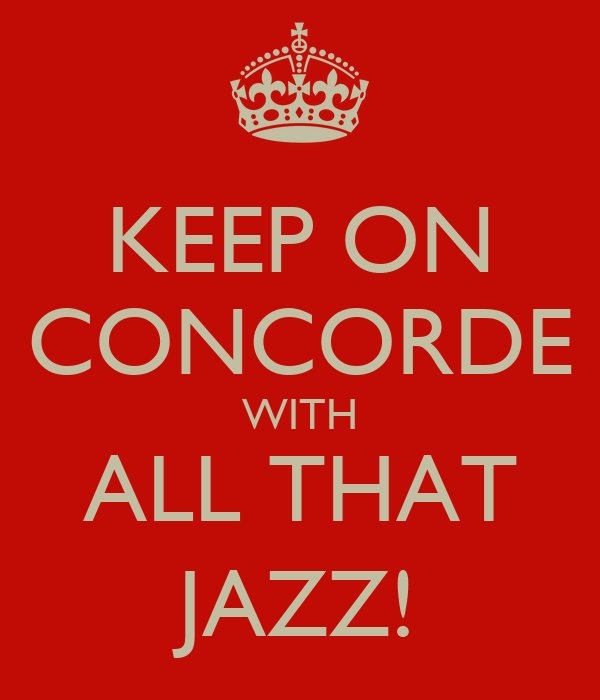 KEEP ON CONCORDE WITH ALL THAT JAZZ!