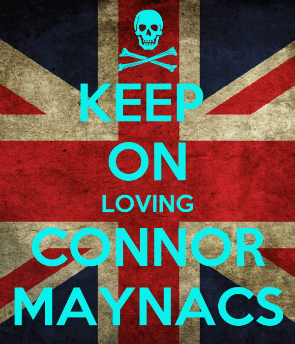 KEEP  ON LOVING CONNOR MAYNACS