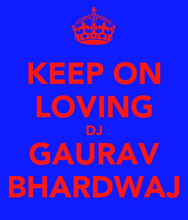 KEEP ON LOVING DJ GAURAV BHARDWAJ
