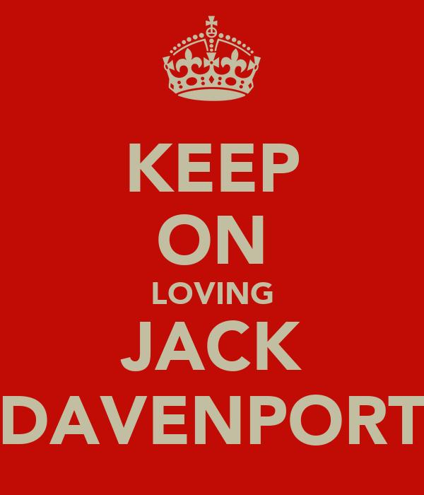 KEEP ON LOVING JACK DAVENPORT