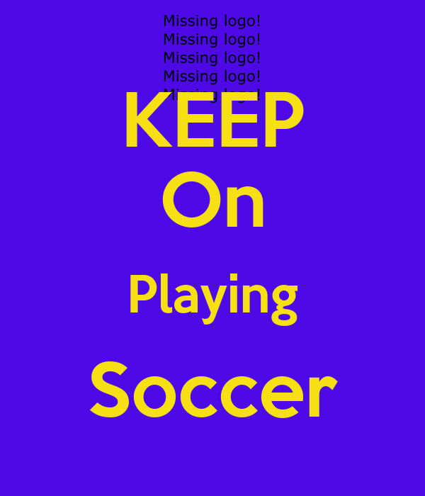 KEEP On Playing Soccer