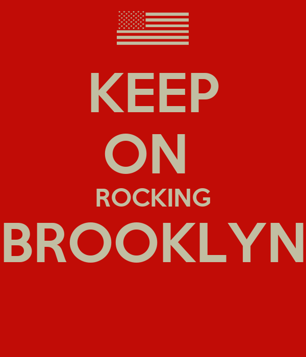 KEEP ON  ROCKING BROOKLYN