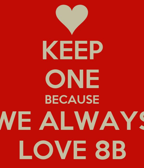 KEEP ONE BECAUSE WE ALWAYS LOVE 8B