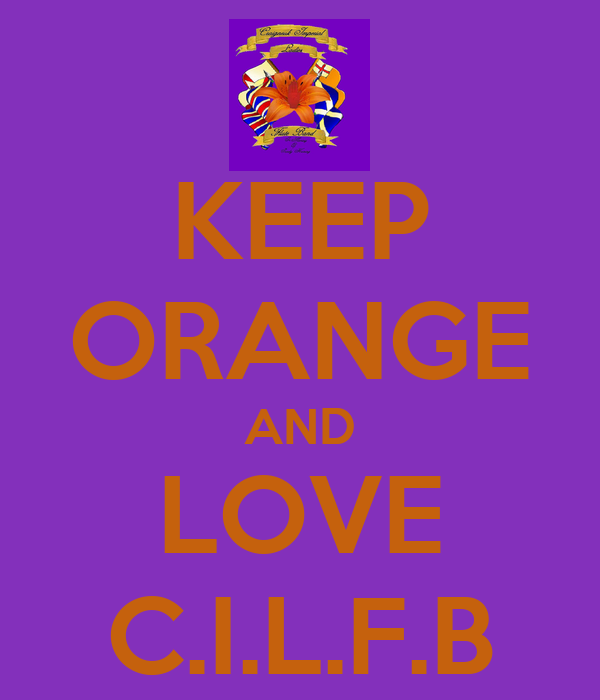 KEEP ORANGE AND LOVE C.I.L.F.B