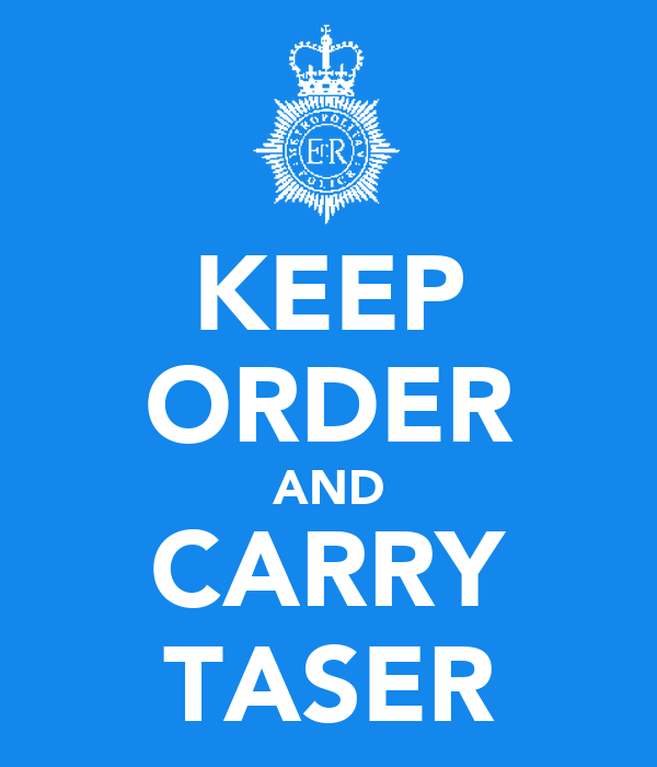 KEEP ORDER AND CARRY TASER