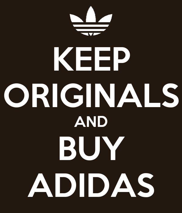 KEEP ORIGINALS AND BUY ADIDAS