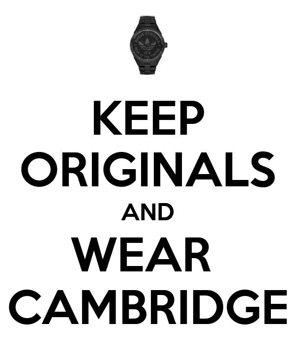 KEEP ORIGINALS AND WEAR  CAMBRIDGE