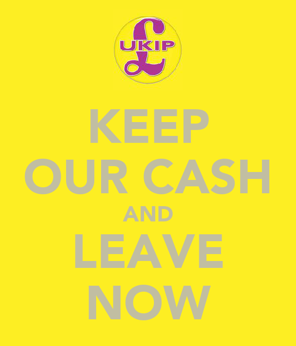 KEEP OUR CASH AND LEAVE NOW