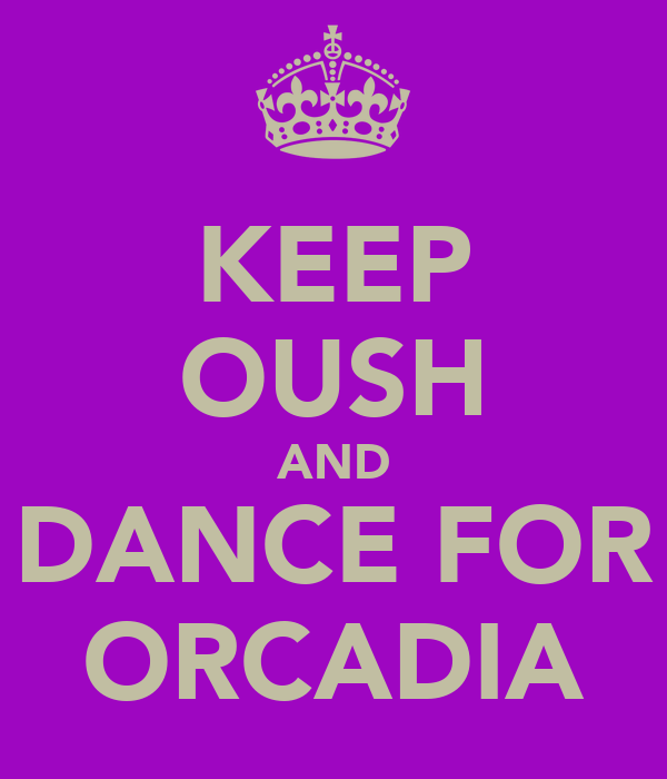 KEEP OUSH AND DANCE FOR ORCADIA