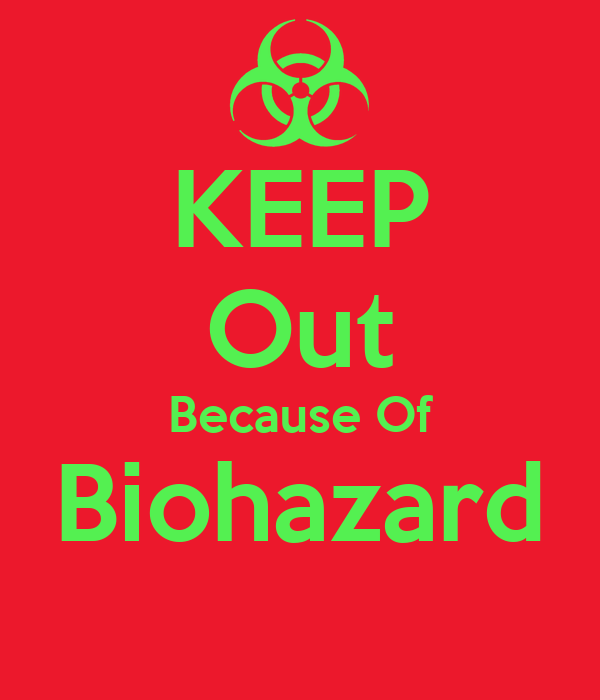 KEEP Out Because Of Biohazard
