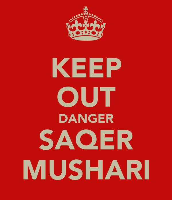 KEEP OUT DANGER SAQER MUSHARI