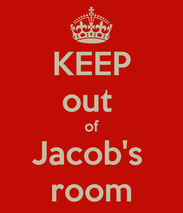 KEEP out  of Jacob's  room