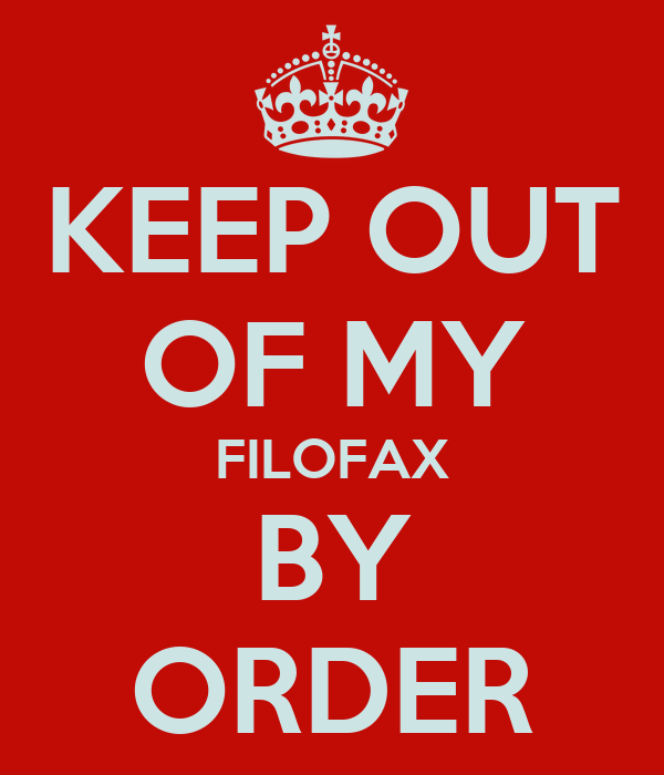 KEEP OUT OF MY FILOFAX BY ORDER