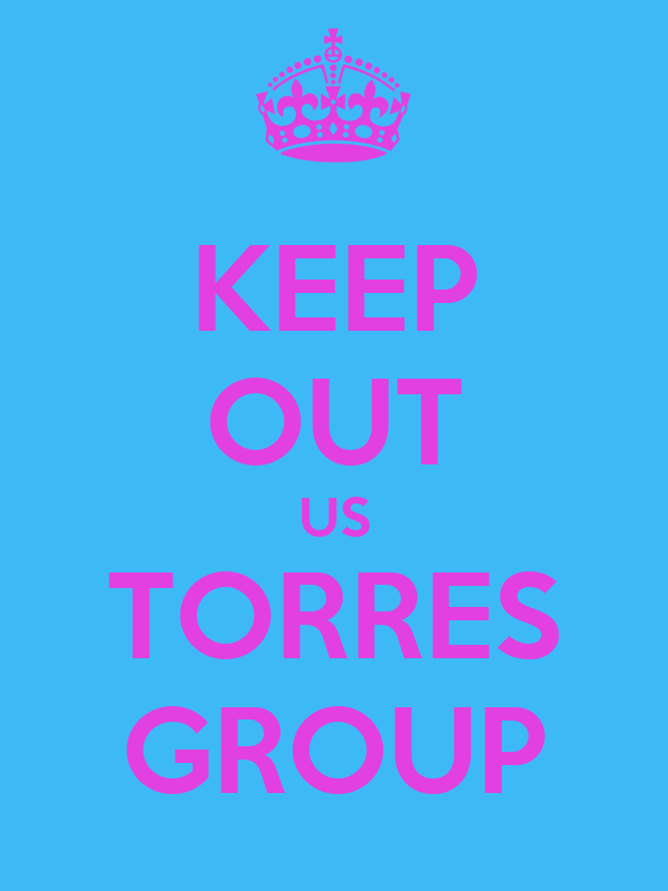 KEEP OUT US TORRES GROUP