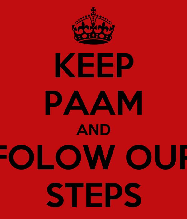 KEEP PAAM AND FOLOW OUR STEPS