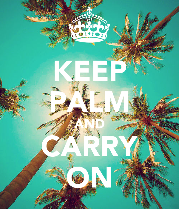 KEEP PALM AND CARRY ON