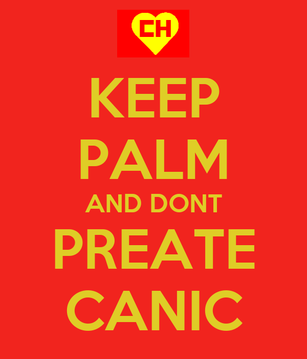 KEEP PALM AND DONT PREATE CANIC