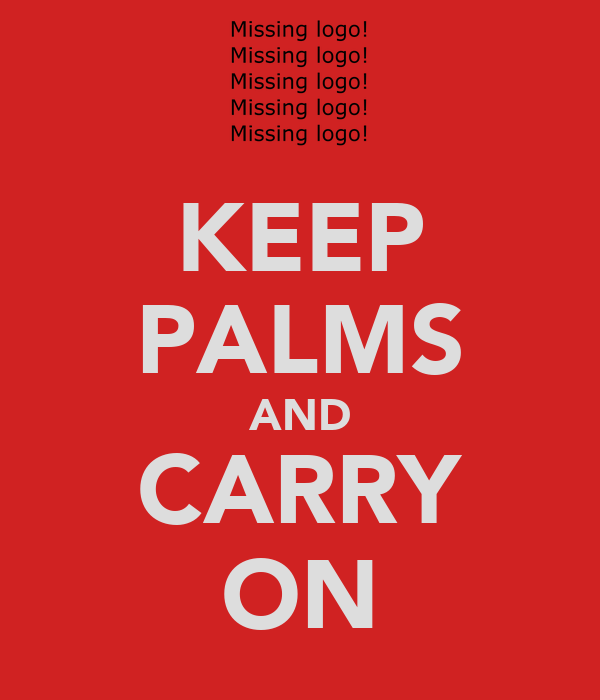KEEP PALMS AND CARRY ON