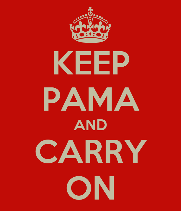 KEEP PAMA AND CARRY ON