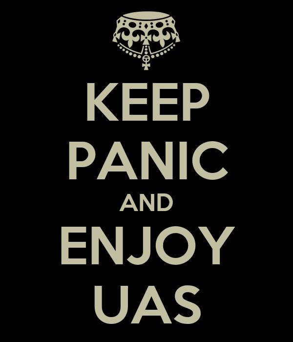 KEEP PANIC AND ENJOY UAS