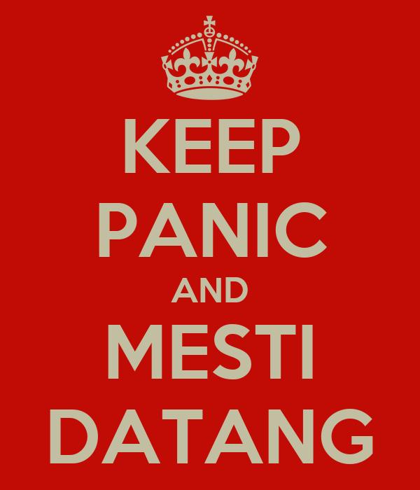 KEEP PANIC AND MESTI DATANG