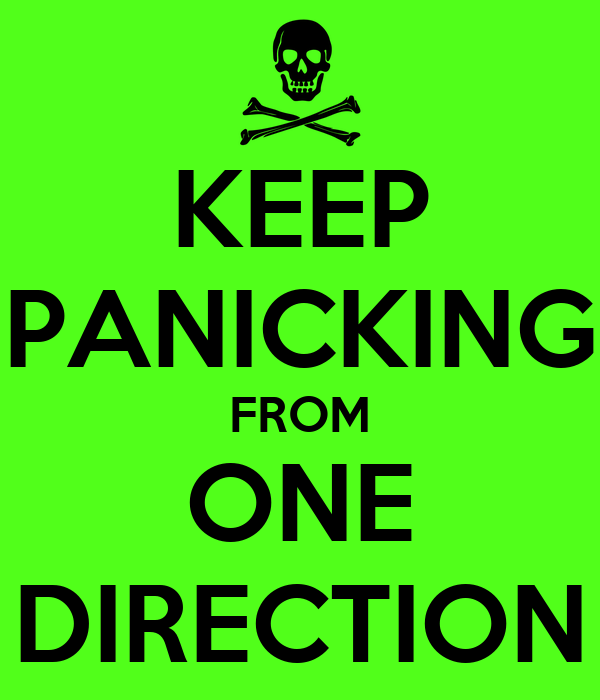 KEEP PANICKING FROM ONE DIRECTION