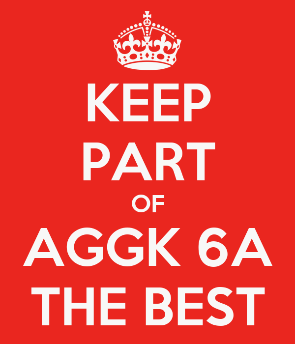 KEEP PART OF AGGK 6A THE BEST
