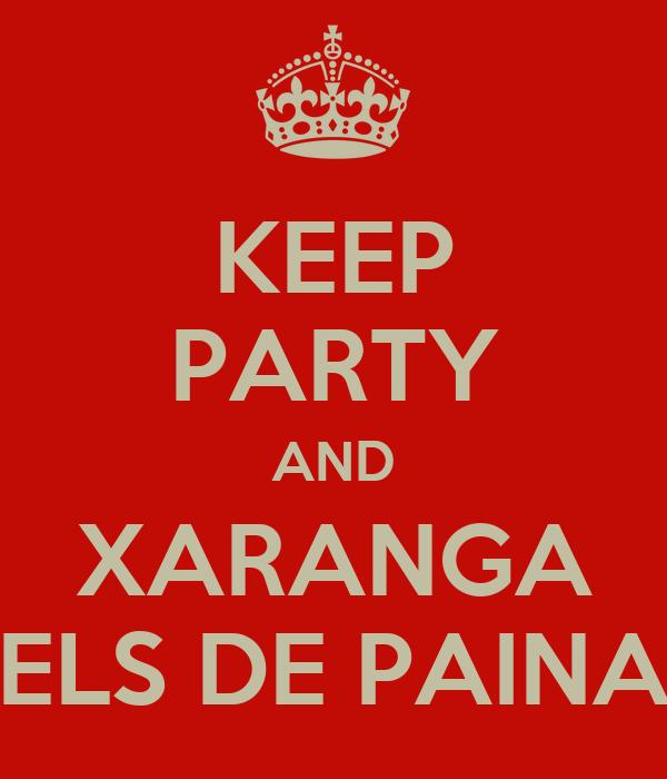 KEEP PARTY AND XARANGA ELS DE PAINA