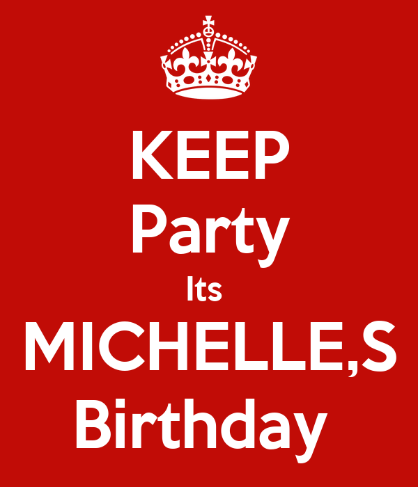 KEEP Party Its  MICHELLE,S Birthday