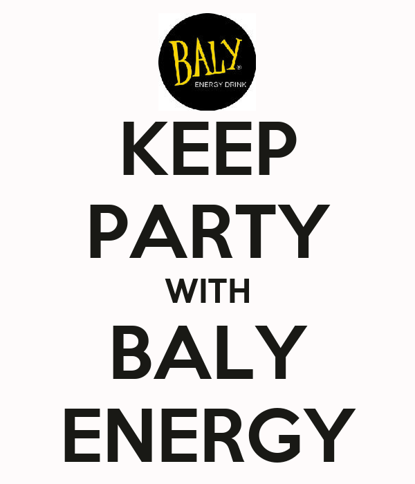 KEEP PARTY WITH BALY ENERGY
