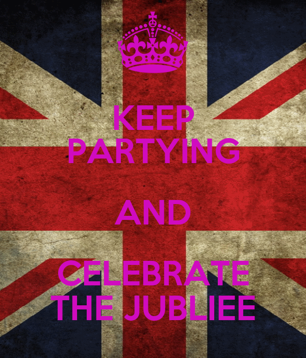 KEEP PARTYING AND CELEBRATE THE JUBLIEE