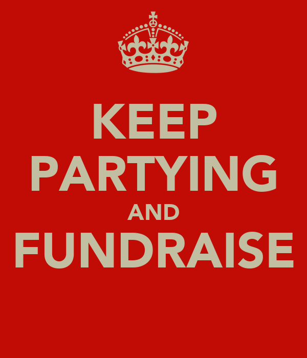 KEEP PARTYING AND FUNDRAISE
