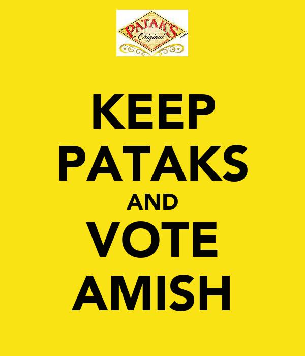 KEEP PATAKS AND VOTE AMISH
