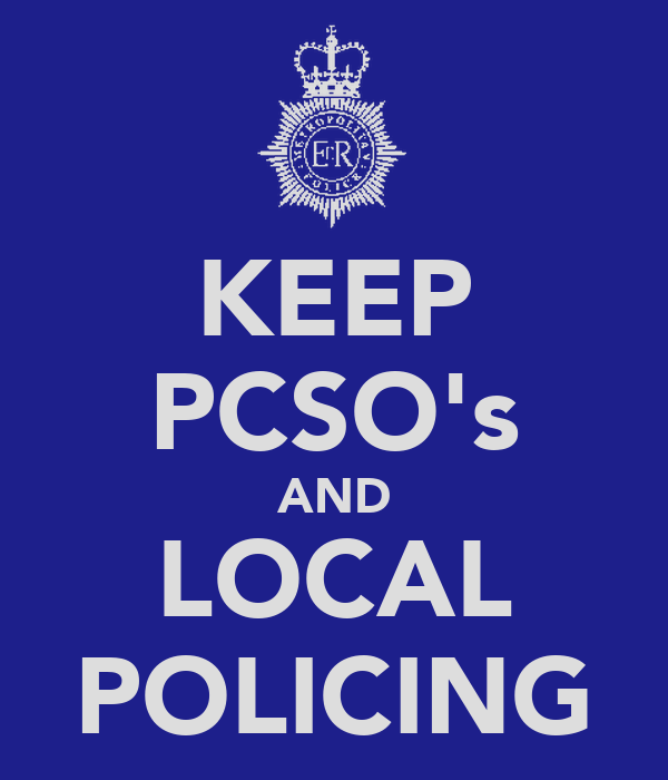 KEEP PCSO's AND LOCAL POLICING