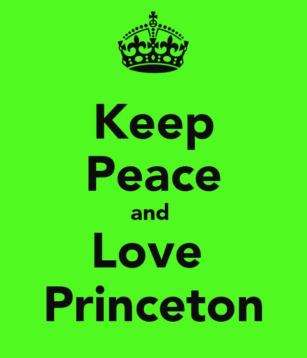 Keep Peace and  Love  Princeton