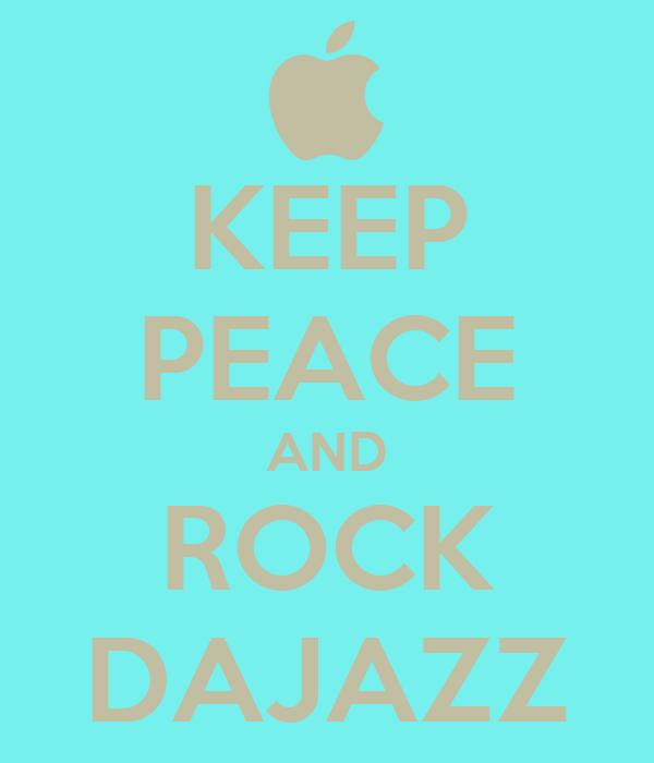 KEEP PEACE AND ROCK DAJAZZ