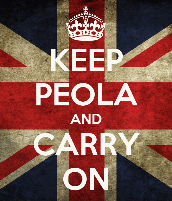 KEEP PEOLA AND CARRY ON
