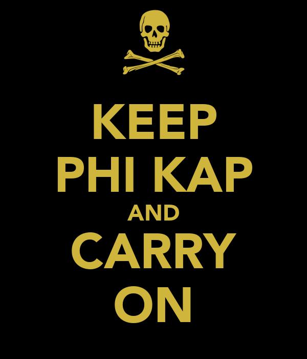 KEEP PHI KAP AND CARRY ON