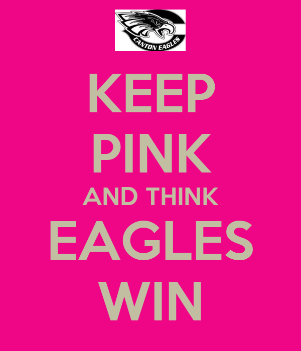 KEEP PINK AND THINK EAGLES WIN