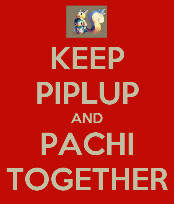 KEEP PIPLUP AND PACHI TOGETHER