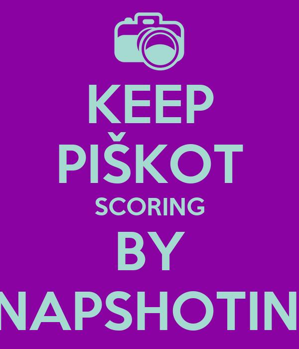 KEEP PIŠKOT SCORING BY SNAPSHOTING