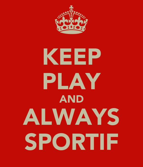 KEEP PLAY AND ALWAYS SPORTIF