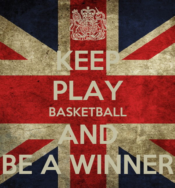 KEEP PLAY BASKETBALL AND BE A WINNER