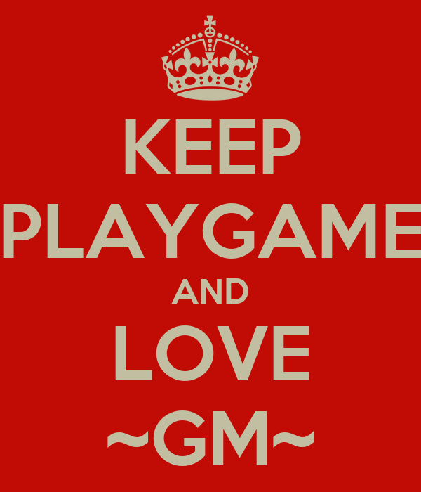 KEEP PLAYGAME AND LOVE ~GM~